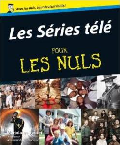 Les séries tv pour les nuls Marjolaine Boutet